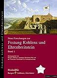 Neue Forschungen Zur Festung Koblenz und Ehrenbreitstein, Allroggen-Bedel, Agnes and Bruns, André, 3795417643