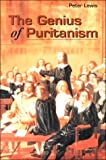 The Genius of Puritanism, Peter Lewis, 1573580317