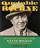 Quotable Rockne, John Heisler, 1931249067