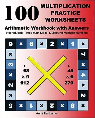 100 multiplication practice worksheets arithmetic workbook with 100 multiplication practice worksheets arithmetic workbook with answers reproducible timed math drills multiplying multidigit numbers anne fairbanks ibookread Download