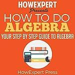 How to Do Algebra |  HowExpert Press