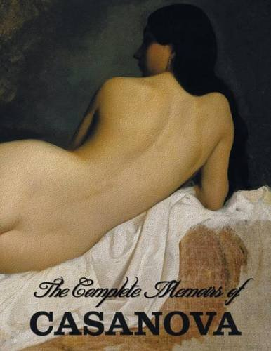The Complete Memoirs of Casanova