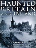 Haunted Britain and Ireland, Richard Jones, 1586637509