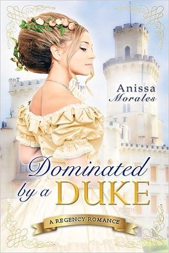 Book Dominated By A Duke: A Regency Romance