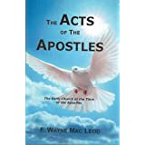 The Acts of the Apostles: The Early Church at the Time of the Apostles (Light To My Path Devotional Commentary Series Book 26)