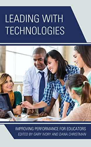 Leading with Technologies: Improving Performance for Educators