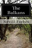 The Balkans: A History of Bulgaria, Serbia, Greece, Romania, Turkey