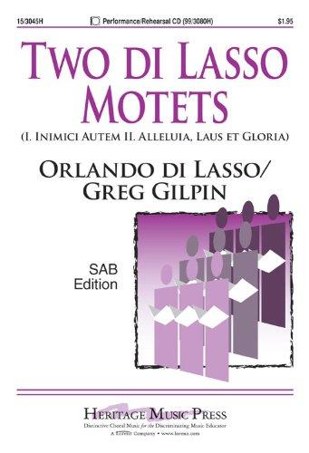 Two Di Lasso Motets: I. Inimici Autem II. Alleluia, Laus Et Gloria