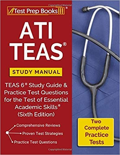 ATI TEAS Study Manual: TEAS 6 Study Guide & Practice Test