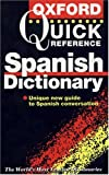 The Oxford Quick Reference Spanish Dictionary, Christine Lea, 0198601859
