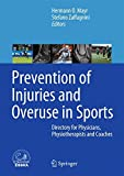Prevention of Injuries and Overuse in Sports: Directory for Physicians, Physiotherapists, Sport Scientists and Coaches