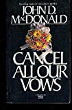 Cancel All Our Vows, John D. MacDonald, 0449137643