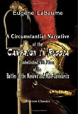 A Circumstantial Narrative of the Campaign in Russia, Embellished with Plans of the Battles of the Moskwa and Malo-Jaroslavitz : Translated from the French, Labaume, Eugene, 1402162715