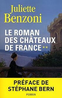 Le Roman des châteaux de France, Tome 2 par Benzoni