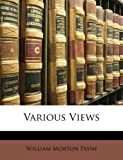 Various Views, William Morton Payne, 1147684871