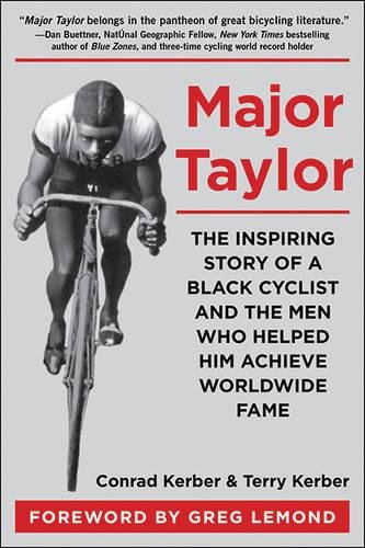 Major Taylor: The Inspiring Story of a Black Cyclist and the Men Who Helped Him Achieve Worldwide Fame PDF
