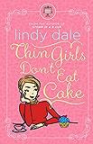 Thin Girls Don't Eat Cake