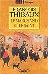 Le Marchand et le Saint par Thibaux