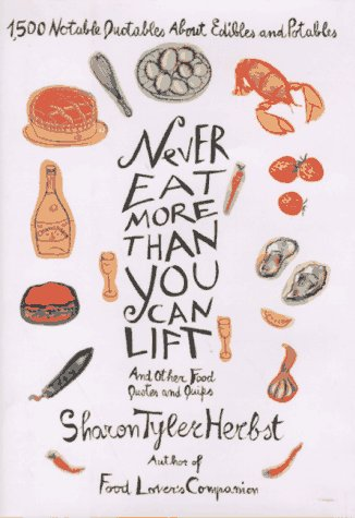 Never Eat More Than You Can Lift Sharon Tyler Herbst 9780553069013