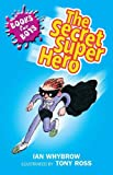 The Secret Superhero: Book 10 (Books For Boys)