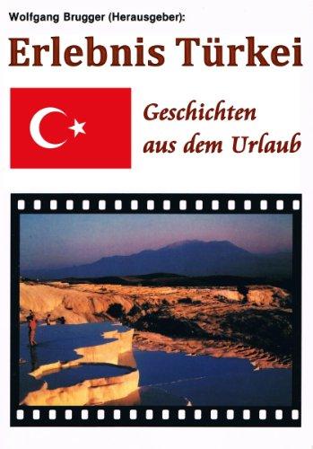 Erlebnis Türkei - Geschichten aus dem Urlaub