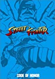Street Fighter (Animation): Collection 1 - Code of Honor [Import]
