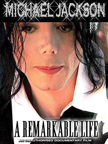 Michael Jackson - A Remarkable Life Unauthorized
