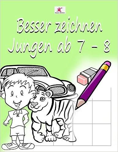 Einfach Zeichnen Lernen Für Kinder Tolle Motive Für Jungen Ab 7 8