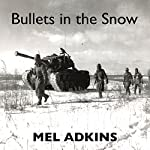 Bullets in the Snow | Mel L Adkins