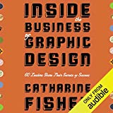 Inside the Business of Graphic Design: 60 Leaders