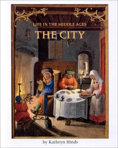 The City (Life in the Middle Ages)
