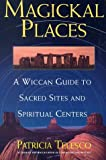 Magickal Places, Patricia Telesco, 0806521384