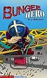 Bungee Hero, Julie Bertagna, 1598890999