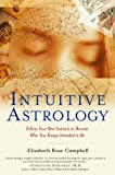 Intuitive Astrology, Elizabeth Rose Campbell, 0345437101