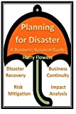 Planning for Disaster: A Business Survival Guide