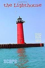 "the Lighthouse: ""Down in the Dirt"" magazine v152 (December 2017) Paperback"