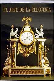 El arte de la relojería: Amazon.es: Uresová, Libuse: Libros