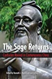 img - for Sage Returns, The: Confucian Revival in Contemporary China (SUNY series in Chinese Philosophy and Culture) book / textbook / text book