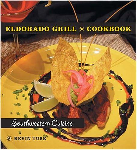 Eldorado Grill Cookbook: Southwestern Cuisine