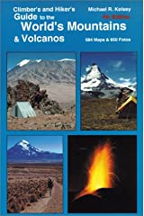 Hiker's and Climber's Guide to the World's Mountains and Volcanos (4th Edition) Paperback
