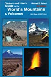 Climber's and Hiker's Guide to the World's Mountains and Volcanos, Michael R. Kelsey, 0944510183
