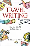 Travel Writing, L. Peat O'Neil, 1582970009