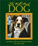 The Well-Bred Dog, Lisa Zador and James Waller, 1584792523