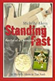 Standing Fast, Michelle Akers and Tim Nash, 1887791043