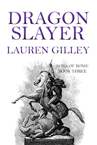 Dragon Slayer (Sons of Rome Book 3)