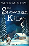 The Snowman Killer (Alaska Cozy Mystery) by  Wendy Meadows in stock, buy online here