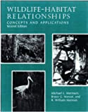 Wildlife-Habitat Relationships : Concepts and Applications, Morrison, Michael L. and Marcot, Bruce G., 0299156400