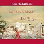 Hold Up the Sky | Patricia Sprinkle