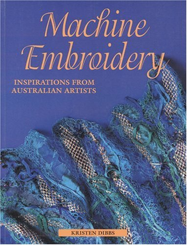 Machine Embroidery: Inspirations from Australian Artists pdf epub