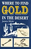 Where to Find Gold in the Desert